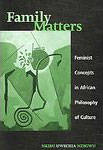 Family Matters: Feminist Concepts in African Philosophy, 2006 (SUNY Press)