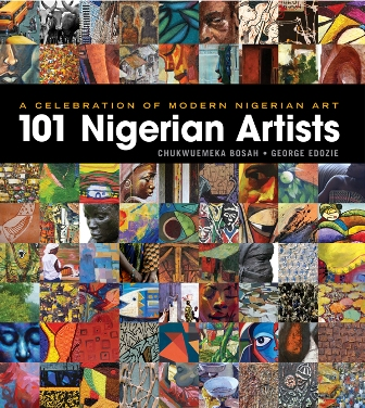 A Celebration of Modern Nigerian Art 101 Nigerian Artists
